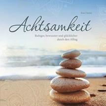 Achtsamkeit - Ruhiger, bewusster und glücklicher durch den Alltag (Tosa Verlag)